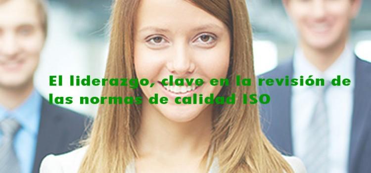 El liderazgo en la revisión de las normas de calidad ISO