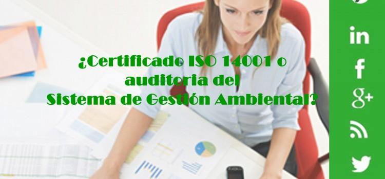 ¿Certificado ISO 14001 o auditoria del SGA?